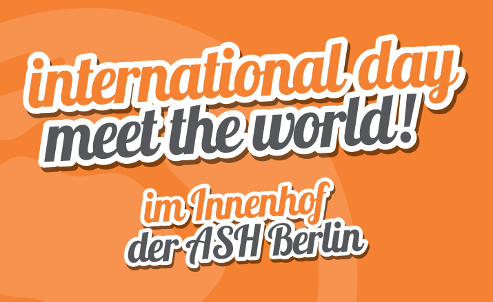 international day - meet the world! im Innenhof der ASH Berlin